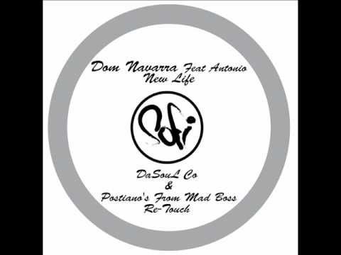 Dom Navarra Ft Antonio New Life (DaSouL Co & Postiano's From Mad Boss re-Touch) .wmv