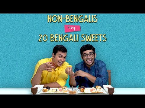 Non  Bengalis  Try 20 Bengali Sweets  Ok Tested