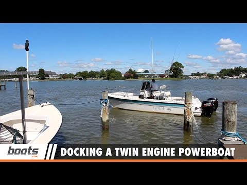 Boating Tips: Docking a Twin Engine Powerboat