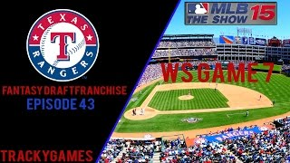mlb 15 the show ps4 texas rangers fantasy draft franchise episode 43 ws game 7 s1