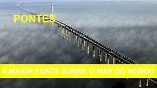 Conheça a maior ponte sobre o mar do mundo