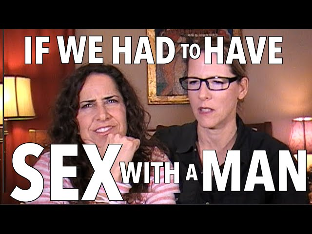 If We Had to Have Sex With a Man (Lesbian Couple) - Lacie and Robin
