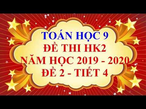 Видео: Toán học lớp 9 - Đề thi HK2 năm học 2019 - 2020 - Đề 2 - Tiết 4