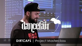DIRTCAPS | Project Masterclass (EXPLICIT) | FL Studio x Dancefair