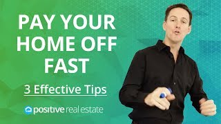 Pay Your Home Off Fast (3 Effective Tips)