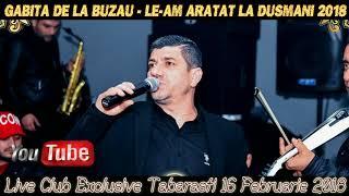 Gabita De La Buzau 2018 - Le-am Aratat La Dusmani (Live Club Exclusive Tabarasti)