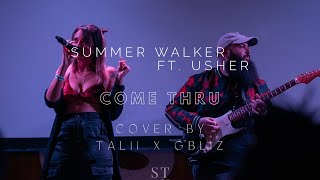 Summer Walker ft. Usher - Come Thru ( COVER by : TALII x Gbliz )