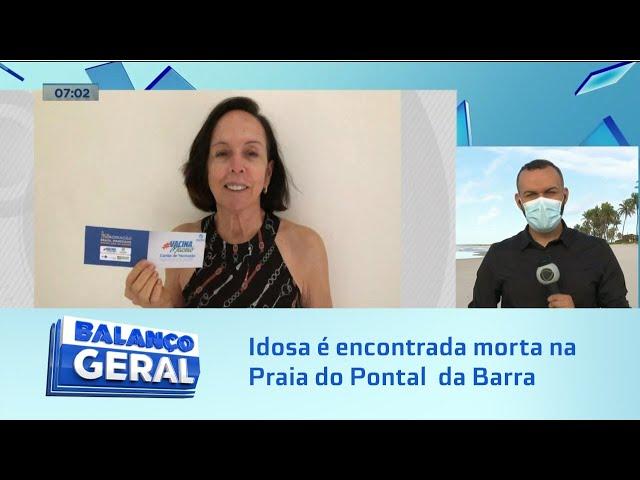 Eliane Almeida: Idosa é encontrada morta na Praia do Pontal da Barra