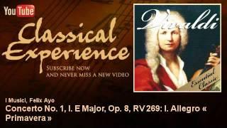 Antonio Vivaldi : Concerto No. 1, I. E Major, Op. 8, RV 269: I. Allegro « Primavera »