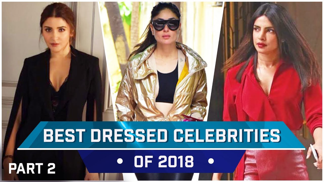 Anushka Sharma, Priyanka Chopra, Kareena Kapoor Khan: Best Dressed Celebrities of 2018