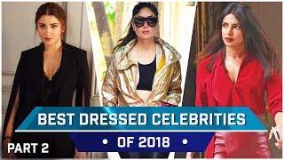 Anushka Sharma, Priyanka Chopra, Kareena Kapoor Khan: Best Dressed Celebrities of 2018