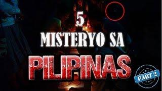 5 Misteryo sa Pilipinas Part 2