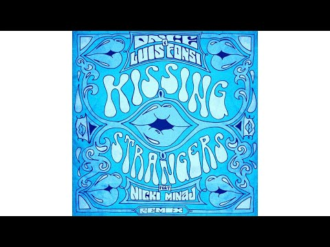 DNCE, Luis Fonsi - Kissing Strangers (Remix) ft. Nicki Minaj