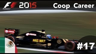 F1 2015 CO-OP Career Mode - Part 17 MEXICO!!!
