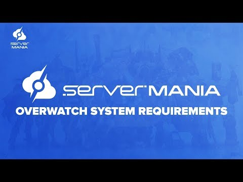 Your Guide to the Overwatch Requirements - ServerMania