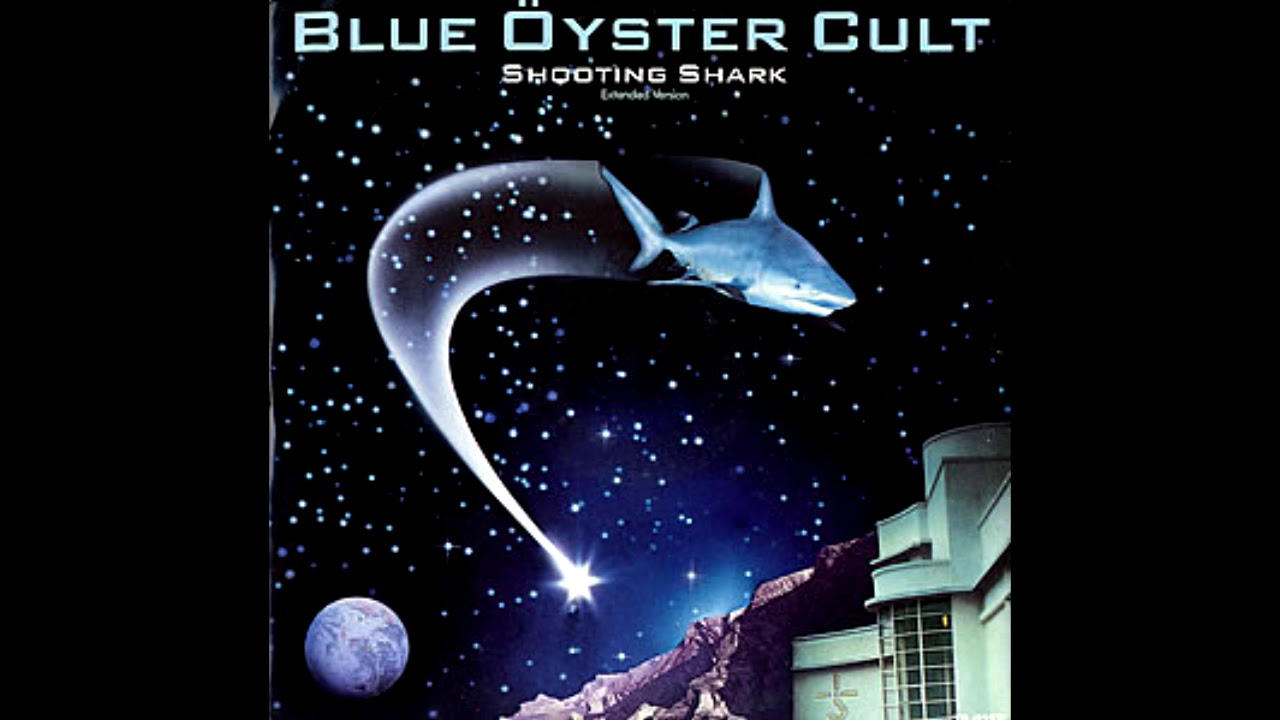 Blue Oyster Cult - Shooting Shark - YouTube