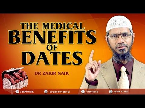 THE MEDICAL BENEFITS OF DATES - DR ZAKIR NAIK