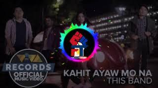 This band - kahit ayaw mo na (trapmix)