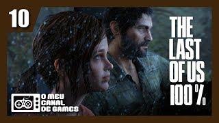 The Last of Us Remastered 100% - A FUGA! - #10 [Dublado e Legendado em PT-BR]