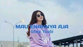 Gambar cover Mau Enaknya Aja - Ghea Youbi (Lirik Lagu)