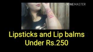TOP 10 LIPSTICKS AND LIP BALMS UNDER Rs.250 !!!
