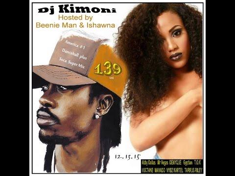 Dj Kimoni JUST DANCEHALL Plus SOCA Hosted by Ishawna & Bennie Man Volume 139