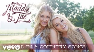 Maddie & Tae - Girl In A Country Song (Audio)