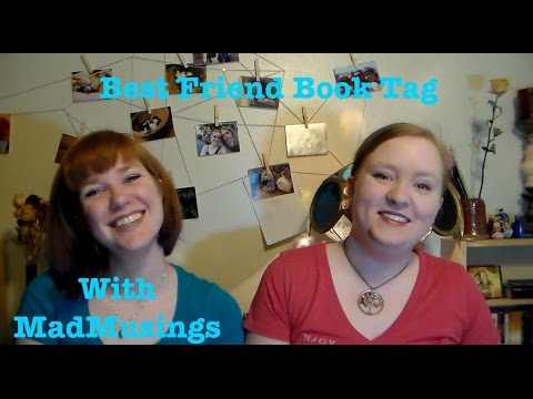 Best Friend Book Tag with MadMusings