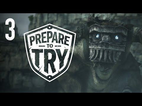Prepare To Try: Shadow of the Colossus - Episode 3