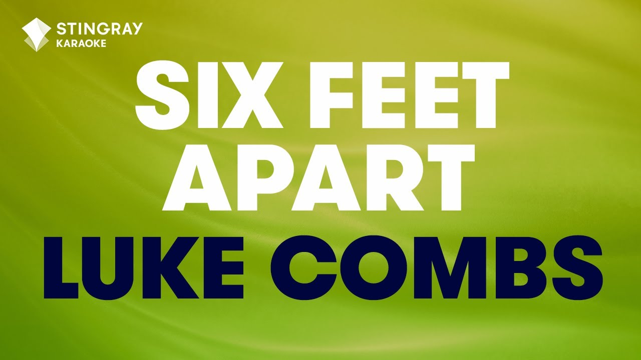Six feet Apart : Luke Combs | Karaoke with Lyrics