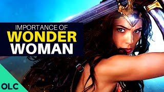 WONDER WOMAN: Why Female Superhero Movies Matter