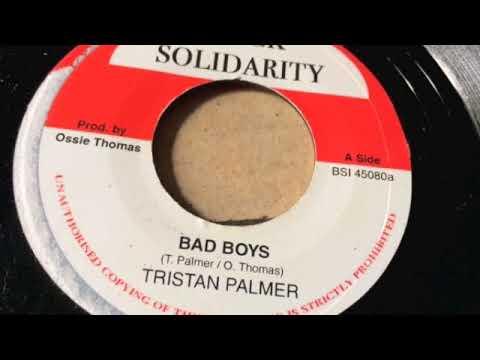 Tristan Palmer - Bad Boys + Version - Black Solidarity