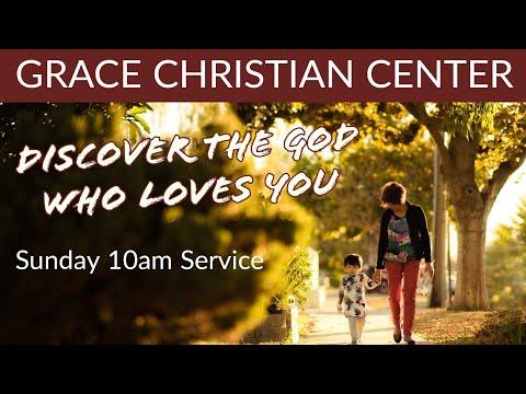 Sunday 10am Service - Grace Christian Center - 5/30/2021