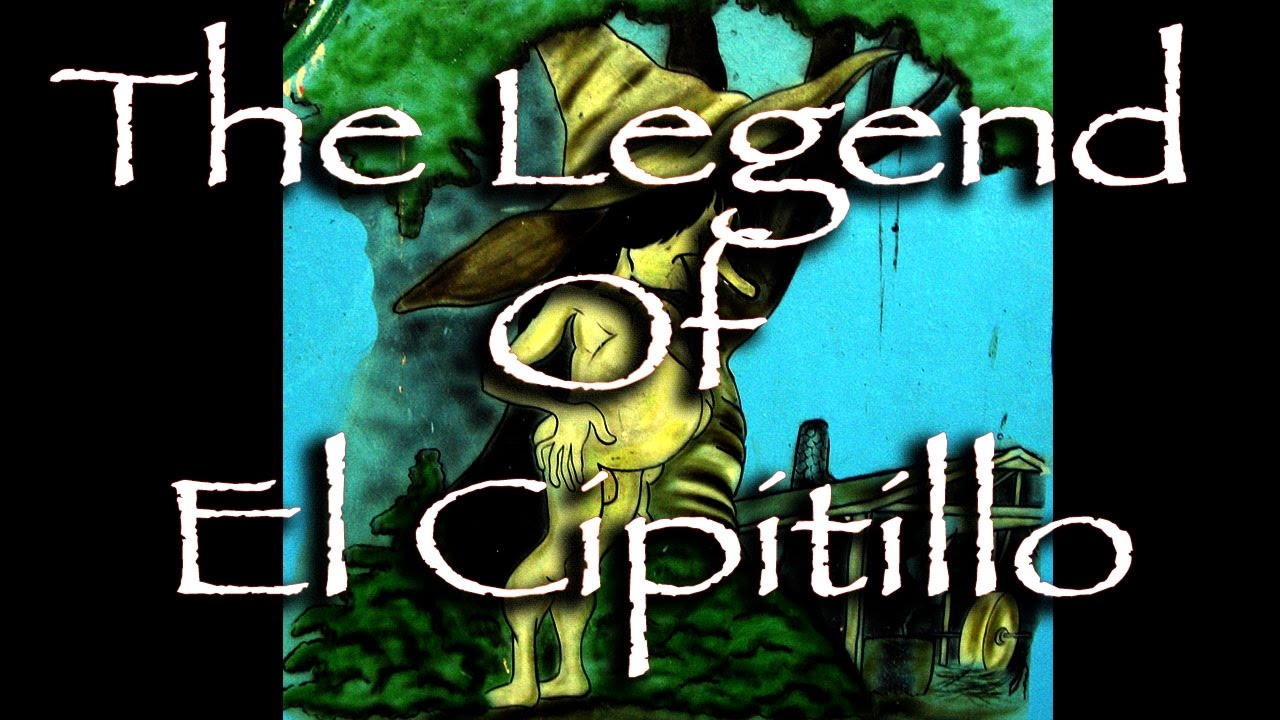 The Legend Of El Cipitillo Youtube