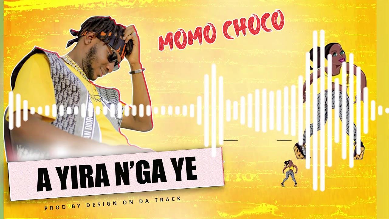 MOMO CHOCO - A YIRA N'GA YE