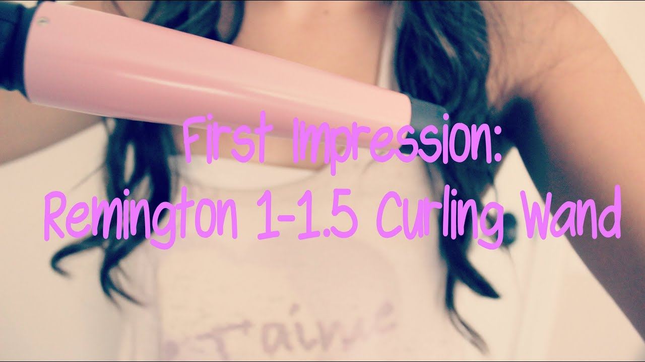 First Impression Remington 1 1 5 Inch Curling Wand Youtube
