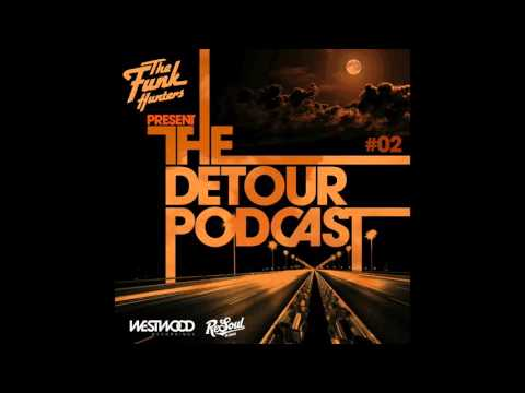 The Funk Hunters Present: The Detour Podcast #02