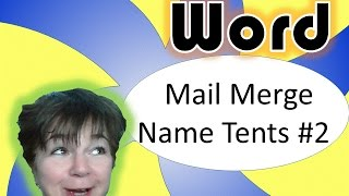 Word Mail Merge double-sided name tents, part 2