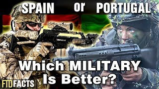 SPAIN or PORTUGAL - Which Military Is Better?