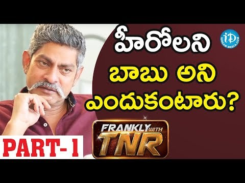 Actor Jagapathi Babu Exclusive Interview - Part #1 || Frankly With TNR