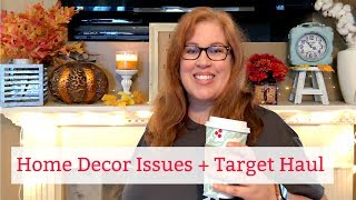 Home Decor Issues And Target Haul