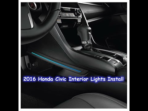 2016 honda civic interior lights install youtube 2016 honda civic interior lights install