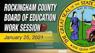 January 25, 2021 Rockingham County Board Of Education Work Session