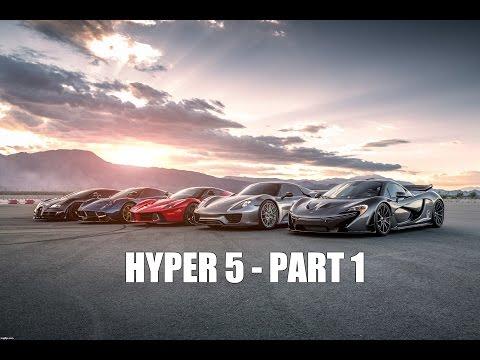HYPER 5 – LaFerrari vs Porsche 918 vs McLaren P1 vs Bugatti Super Sport vs Pagani Huayra – PART 1