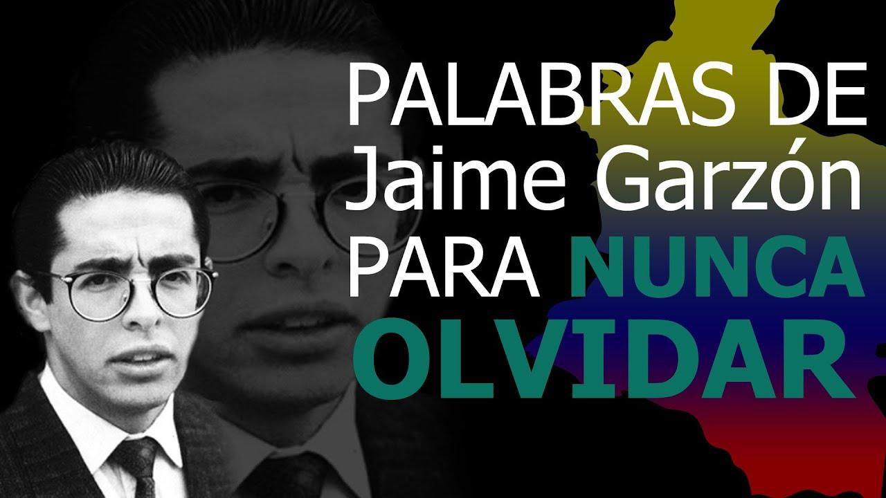 Palabras De Jaime Garzón Para Nunca Olvidar