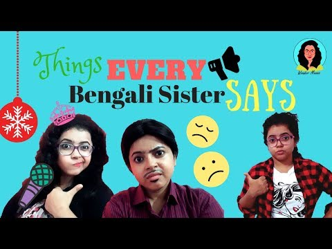 Things Every Bengali Sister Says | Bangla Funny Video | Wonder Munna