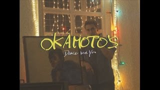 OKAMOTO'S - Dance With You