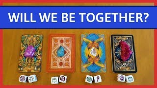 WILL WE BE TOGETHER? ❤️ *Pick A Card* Love Relationship Tarot Reading Timeless