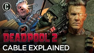 Cable Explained: Before You See Deadpool 2