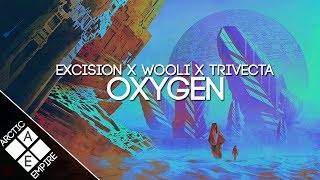 Excision x Wooli x Trivecta - Oxygen (ft. Julianne Hope)